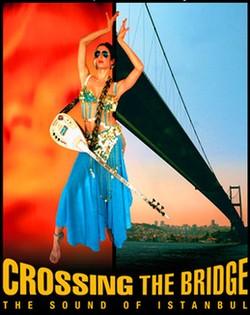 İstanbul Hatırası: Köprüyü Geçmek (Crossing the Bridge: The Sound of Istanbul)